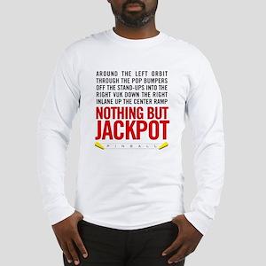 Nothing But Jackpot Long Sleeve T-Shirt