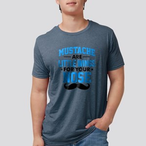 Mustaches are little wings for your nose 3 T-Shirt