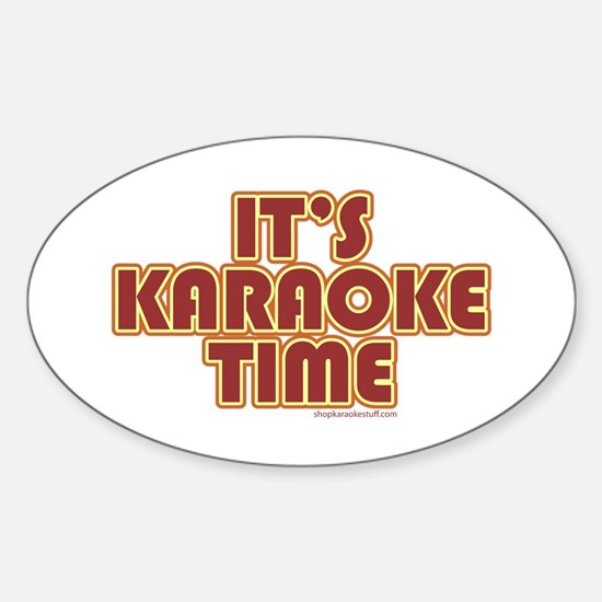 It's Karaoke Time Oval Decal