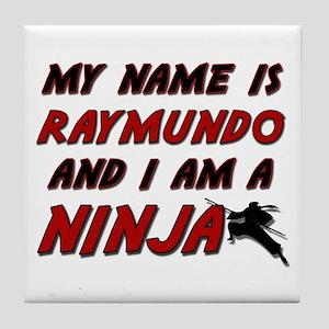 my name is raymundo and i am a ninja Tile Coaster