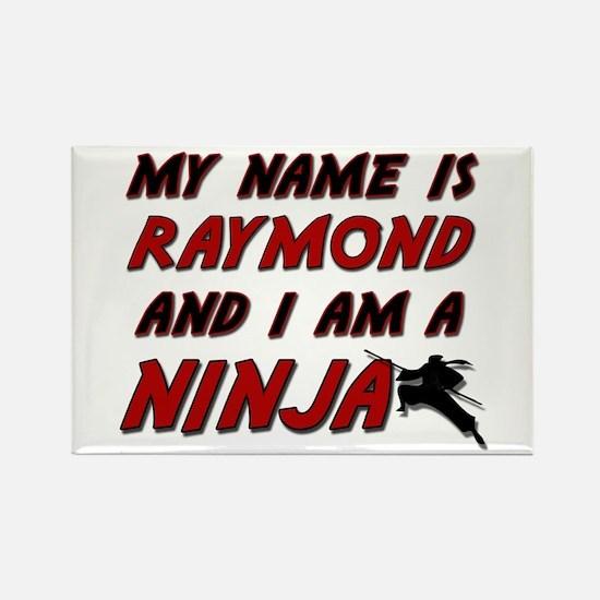 my name is raymond and i am a ninja Rectangle Magn