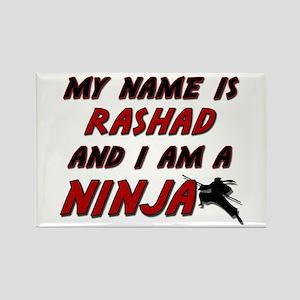 my name is rashad and i am a ninja Rectangle Magne