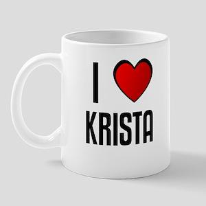 I LOVE KRISTA Mug