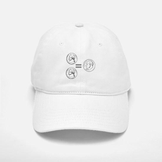 Two Nickel = A Dime Everytime Baseball Baseball Cap