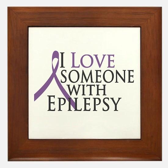 Love Someone with Epilepsy Framed Tile