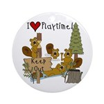 I Love Playtime Ornament (Round)