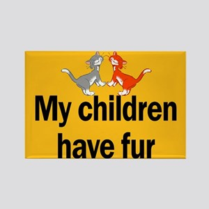 My Children Have Fur Rectangle Magnet
