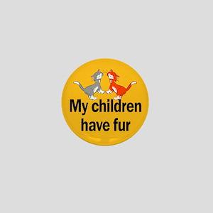 My Children Have Fur Mini Button