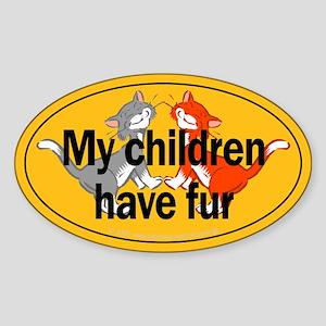 My Children Have Fur Oval Sticker
