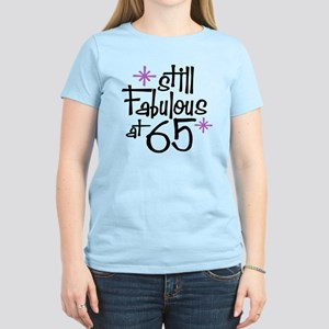 Still Fabulous at 65 Women's Light T-Shirt