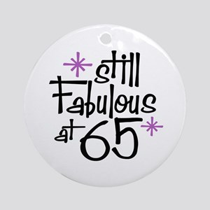 Still Fabulous at 65 Ornament (Round)