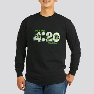 It's Always 4:20 wdz v9.7 Long Sleeve Dark T-Shirt