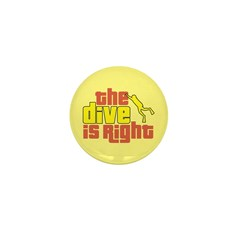 https://i3.cpcache.com/product/365477239/the_dive_is_right_mini_button.jpg?side=Front&height=240&width=240