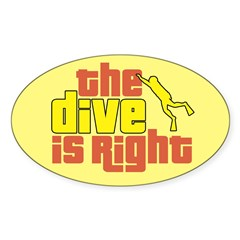 https://i3.cpcache.com/product/365477251/the_dive_is_right_oval_decal.jpg?side=Front&color=White&height=240&width=240