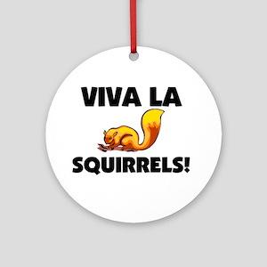 Viva La Squirrels Ornament (Round)