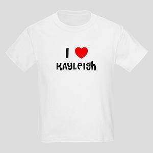I LOVE KAYLEIGH Kids T-Shirt