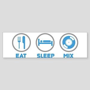 Eat Sleep Mix Again Bumper Sticker