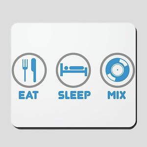 Eat Sleep Mix Again Mousepad