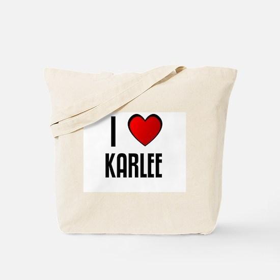 I LOVE KARLEE Tote Bag