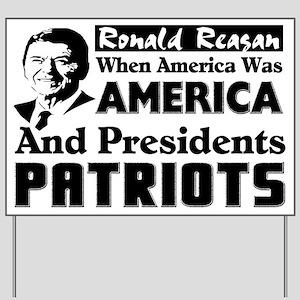 """When America Was America"" Yard Sign"