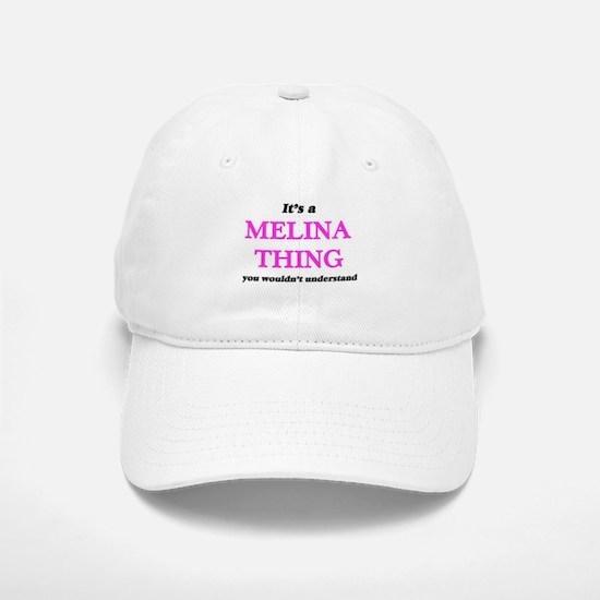 It's a Melina thing, you wouldn't unde Baseball Baseball Cap