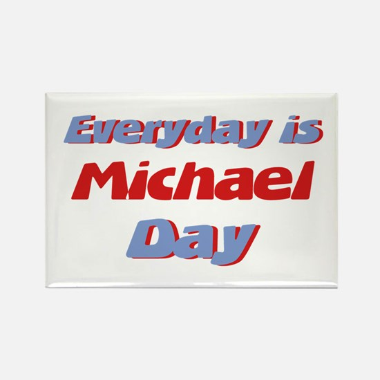 Everyday is Michael Day Rectangle Magnet