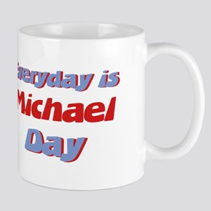 Everyday is Michael Day Mug