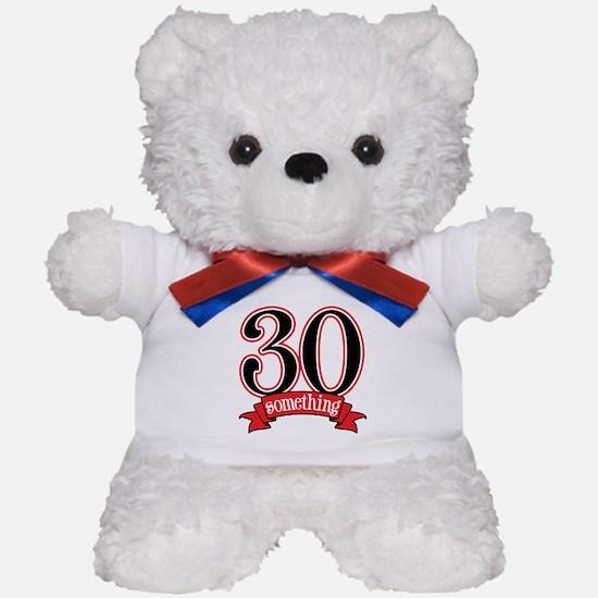 30 Something 30th Birthday Teddy Bear