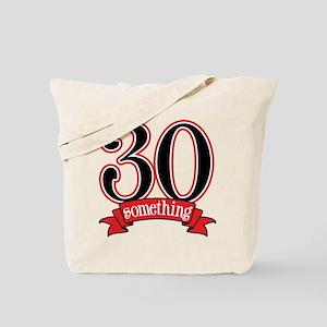 30 Something 30th Birthday Tote Bag