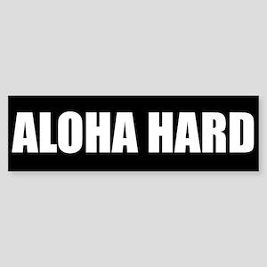 Aloha Hard (TM) Bumper Sticker