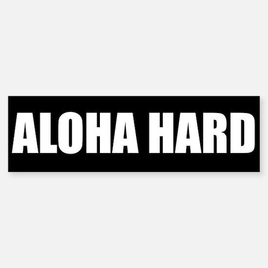 Aloha Hard (TM) Bumper Bumper Bumper Sticker
