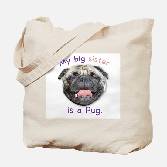My big sister is a fawn Pug Tote Bag