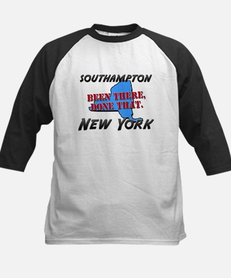 southampton new york - been there, done that Tee