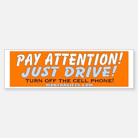 Pay Attention Bumper Bumper Bumper Sticker