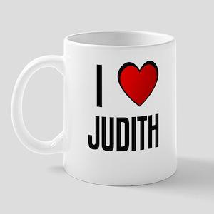 I LOVE JUDITH Mug
