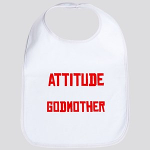 I Get My Attitude From My Godmother Baby Bib