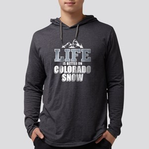 Life is better on Colorado sno Long Sleeve T-Shirt