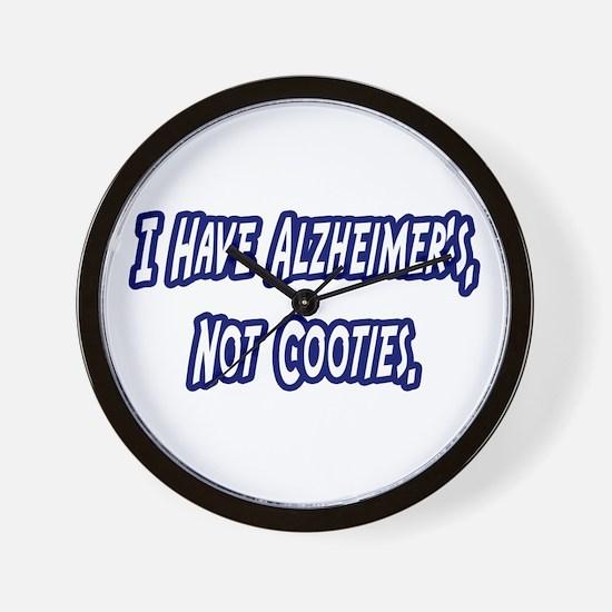 """""""Alzheimer's..Not Cooties"""" Wall Clock"""