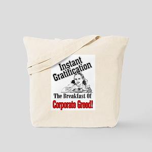 instant gratificaiton Tote Bag