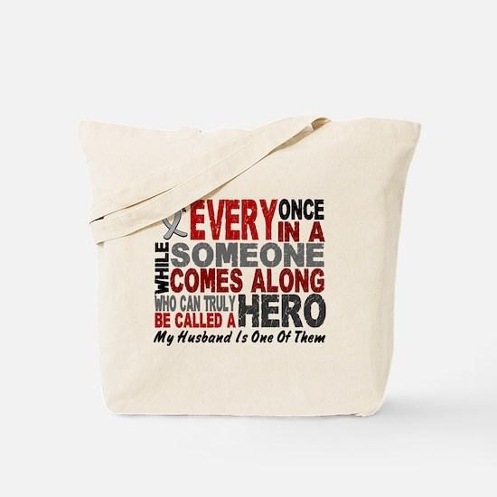 HERO Comes Along 1 Husband BRAIN CANCER Tote Bag