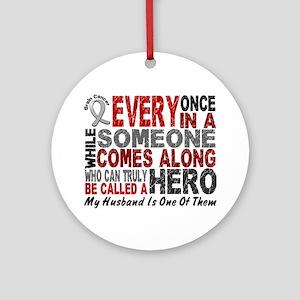 HERO Comes Along 1 Husband BRAIN CANCER Ornament (