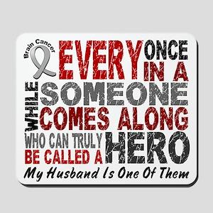 HERO Comes Along 1 Husband BRAIN CANCER Mousepad