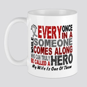 HERO Comes Along 1 Wife BRAIN CANCER Mug