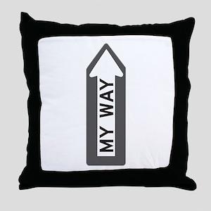 """""""My Way"""" Throw Pillow"""