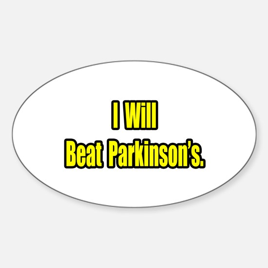 """I Will Beat Parkinson's"" Oval Decal"