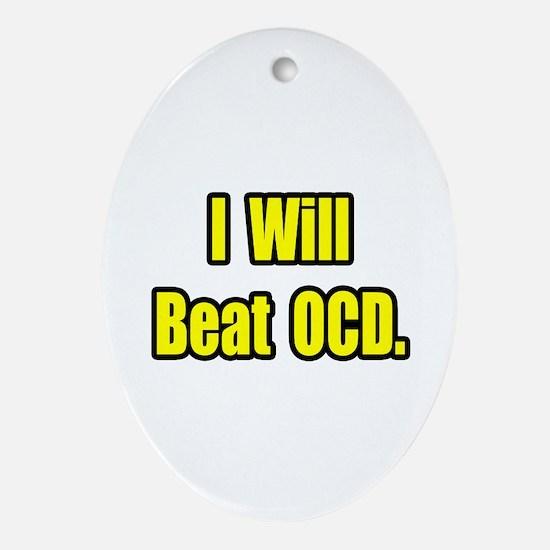 """I Will Beat OCD"" Oval Ornament"