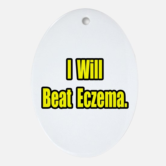 """I Will Beat Eczema"" Oval Ornament"