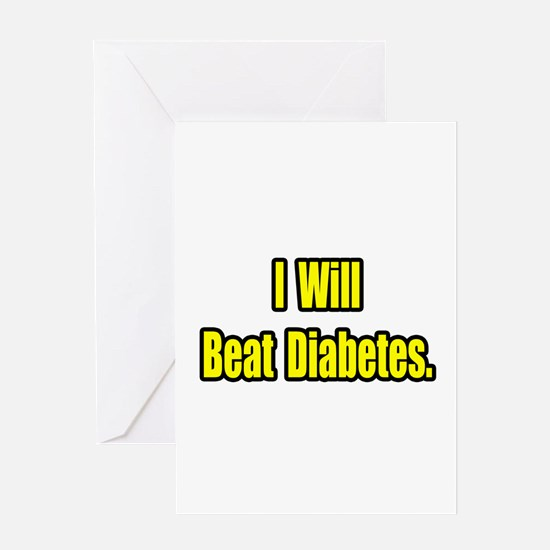 """I Will Beat Diabetes"" Greeting Card"