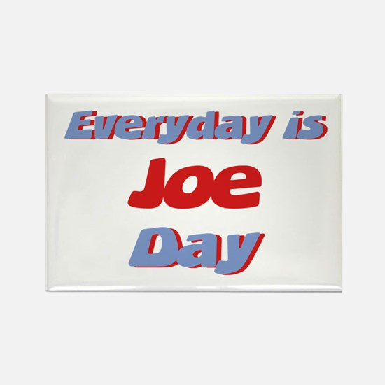 Everyday is Joe Day Rectangle Magnet