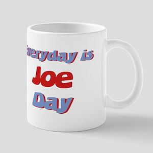Everyday is Joe Day Mug